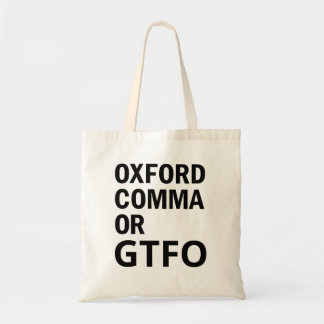 Oxford Comma or GTFO Tote Bag