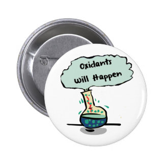 Oxidants Happen - Chemistry Humor 2 Inch Round Button