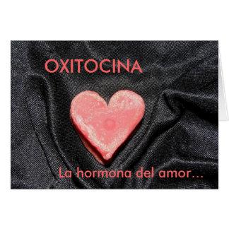 OXITOCINA, La hormona del amor… Tarjeta De Felicitación