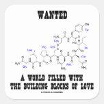 Oxitocina llenada mundo querida del amor de los pegatinas cuadradas personalizadas