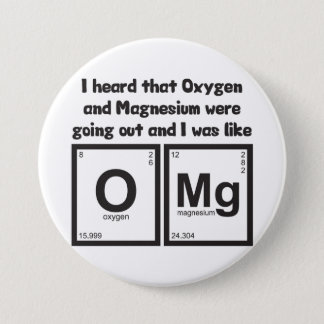 Oxygen And Magnesium OMG Pinback Button