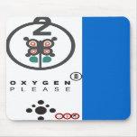 oxygen please mousepad