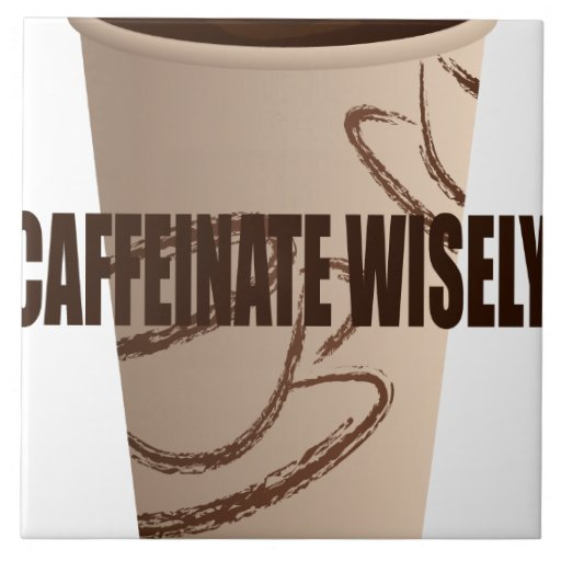Oxygentees Caffeinate Wisely Large Tile