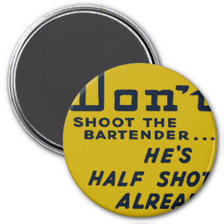 Oxygentees Don't Shoot The Bartender Magnet