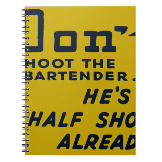 Oxygentees Don't Shoot The Bartender Spiral Note Books
