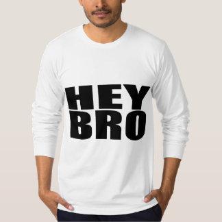 Oxygentees Hey Bro T-Shirt