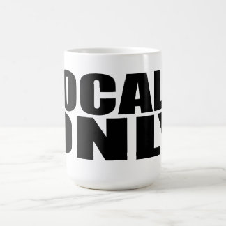 Oxygentees Locals Only Coffee Mug