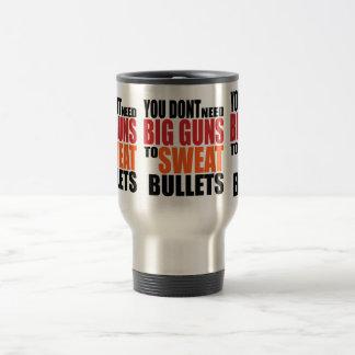 Oxygentees You Dont Need Big Guns to Sweat Bullets Travel Mug