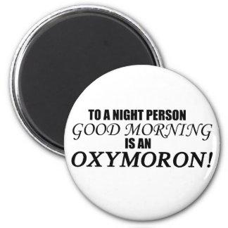 Oxymoron de la buena mañana imán redondo 5 cm