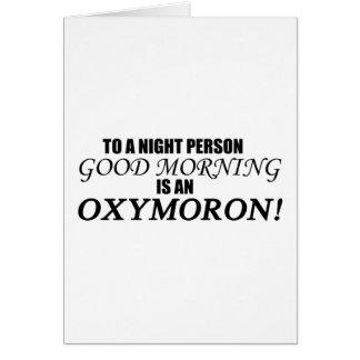 Oxymoron de la buena mañana tarjeta de felicitación