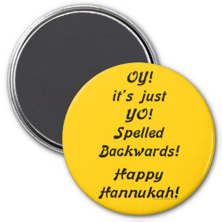 OY! it's just YO! Spelled Backwards! Refrigerator Magnet