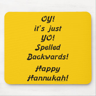 OY! it's just YO! Spelled Backwards! Mouse Pad