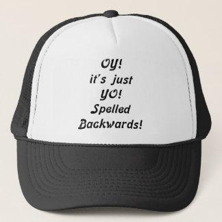 OY! it's just YO! Spelled Backwards! Trucker Hat