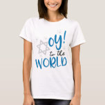 "Oy to the World T-Shirt<br><div class=""desc"">Hanukkah Humor
