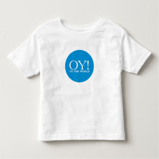 Oy! to the World Toddler T-shirt