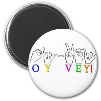 OY VEH ASL FINGERSPELLED EXCLAMATION FRIDGE MAGNET