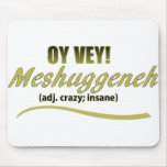 OY VEY PHRASES MESHUGGENEH MOUSEPADS