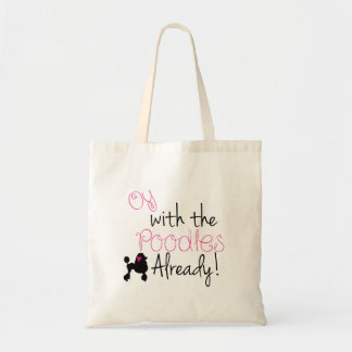 Oy with the Poodle Already tote - Gilmore Girls