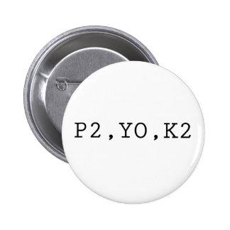 P2, YO, K2 PINBACK BUTTONS