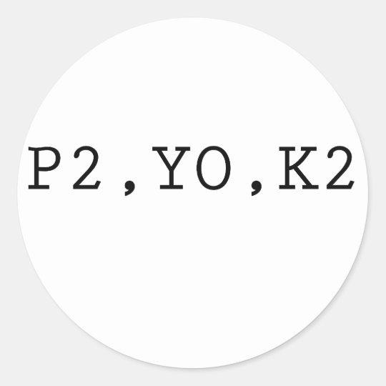 P2, YO, K2 CLASSIC ROUND STICKER