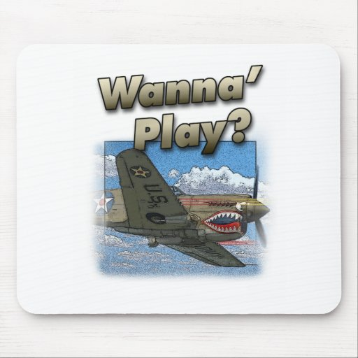 P-40 Plane - Wanna Play? Mouse Pad