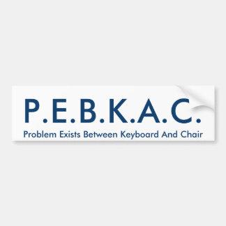 P.E.B.K.A.C. Pegatina para el parachoques Pegatina Para Auto