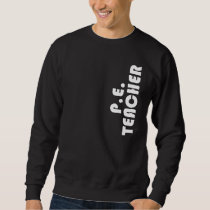 P.E. Teacher Gift Sweatshirt