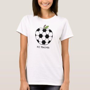 P.E. Teacher Shirt - Soccer Ball Apple