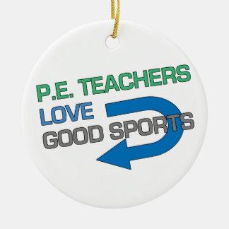 P. E. Teachers Like Good Sports Ceramic Ornament