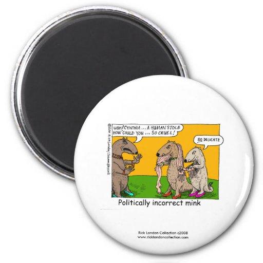 P.I. Mink (Human Stole) Cartoon Fridge Magnet