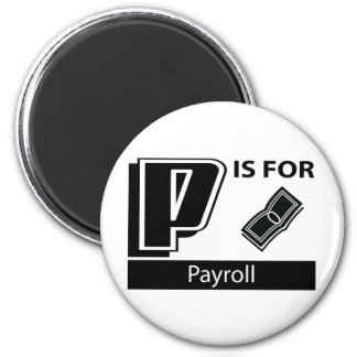 P Is For Payroll Magnets
