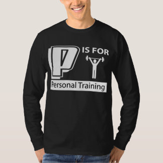 P Is For Personal Training T-Shirt