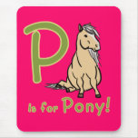 P is For Pony! Mouse Pad