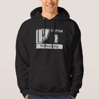 P Is For Professoring Hooded Sweatshirt