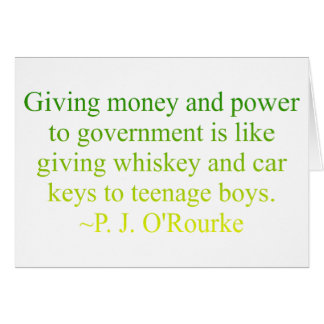 P J O Rourke Government Quote Card