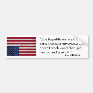 P.J. O'Rourke quote about Republicans Bumper Sticker