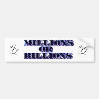 P. Leone Millions Or Billions Bumper Sticker Car Bumper Sticker