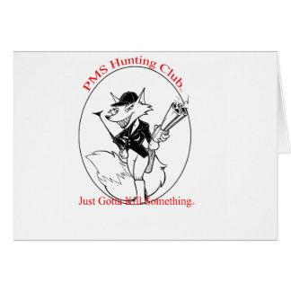 P.M.S. Hunting Club Greeting Card