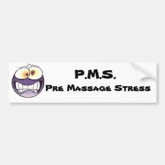 P.M.S. Pre Massage Stress Bumper Sticker