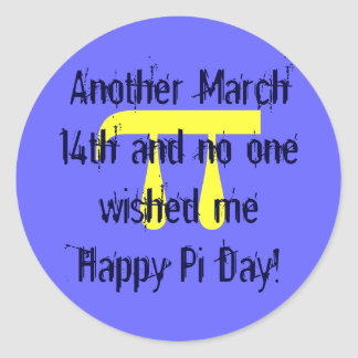 p, otro 14 de marzo y nadie me deseaban Happ… Pegatina Redonda