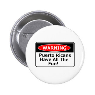 P.R have all the fun Pinback Button