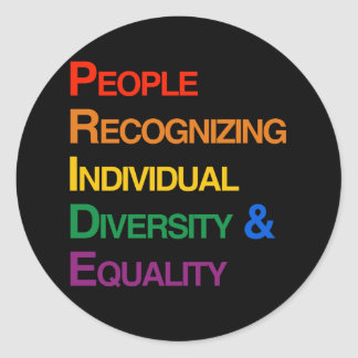 P-R-I-D-E: PEOPLE RECOGNIZING INDIVIDUAL DIVERSITY CLASSIC ROUND STICKER