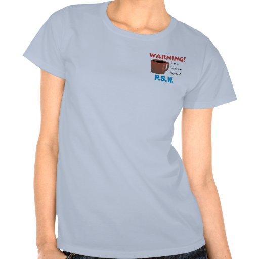 P.S.W. privado cafeína Camisetas