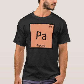 Pa - Papaya Fruit Chemistry Periodic Table Symbol T-Shirt