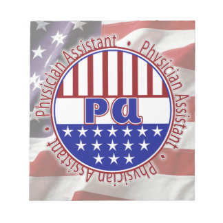 PA  Physician Assistant PATRIOTIC BADGE Note Pad