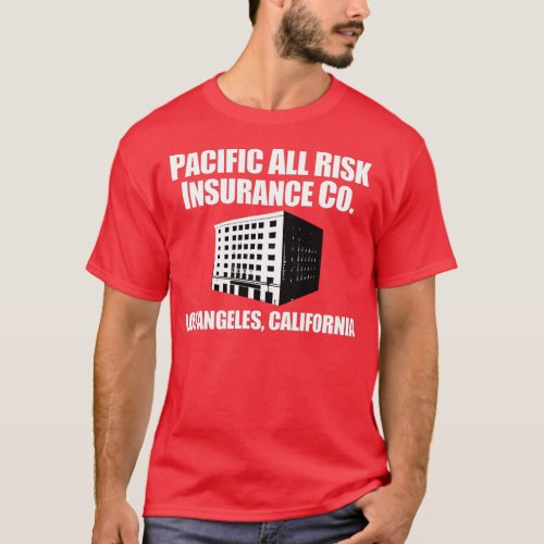 Pacific All Risk Insurance Company T_Shirt