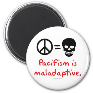 Pacifism is maladaptive 2 inch round magnet