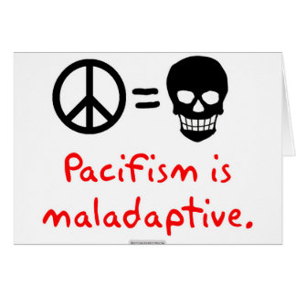 Pacifism is maladaptive card