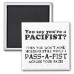Pacifist Pass A Fist Funny Fridge Magnet