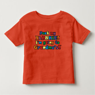 Pack My Blankie! I'm Going To Grandma's Toddler T-shirt
